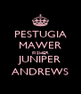 PESTUGIA MAWER FISHER JUNIPER ANDREWS - Personalised Poster A4 size
