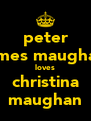 peter james maughan loves christina maughan - Personalised Poster A4 size