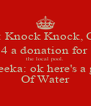 Peter: Knock Knock, Came  4 a donation for  the local pool. Amreeka: ok here's a glass Of Water - Personalised Poster A4 size