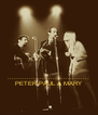 ...................................... PETER,PAUL & MARY - Personalised Poster A4 size