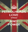 PETROLHEADS LOVE SPEED AND  POWER - Personalised Poster A4 size