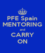 PFE Spain MENTORING  and  CARRY ON - Personalised Poster A4 size