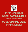 PH'LNGUI MGLW'NAFH CTHULHU R'LYEH WGAH'NAGL FHTAGN - Personalised Poster A4 size