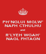 PH'NGLUI MGLW' NAFH CTHULHU and R'LYEH WGAH' NAGL FHTAGN - Personalised Poster A4 size