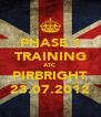 PHASE 1 TRAINING ATC PIRBRIGHT 23.07.2012 - Personalised Poster A4 size