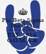 Phi Beta Sigma The Real  BLUE MAN GROUP EST. 1914  G.O.M.A.B. - Personalised Poster A4 size