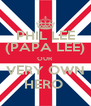 PHIL LEE (PAPA LEE) OUR VERY OWN HERO  - Personalised Poster A4 size