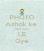 PHOTO Ashok ke  Gharwale  LE Gye - Personalised Poster A4 size