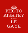 PHOTO RISHTEY WALE LE GAYE - Personalised Poster A4 size