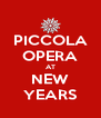 PICCOLA OPERA AT NEW YEARS - Personalised Poster A4 size