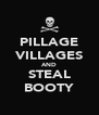 PILLAGE VILLAGES AND STEAL BOOTY - Personalised Poster A4 size