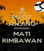 PILOT ANJING MENDING MATI RIMBAWAN - Personalised Poster A4 size