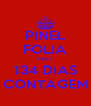 PINEL FOLIA FEST 134 DIAS CONTAGEM - Personalised Poster A4 size