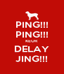 PING!!! PING!!! KEUR DELAY JING!!! - Personalised Poster A4 size