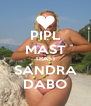 PIPL MAST TRAST SANDRA DABO - Personalised Poster A4 size