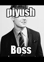 piyush  Boss  - Personalised Poster A4 size
