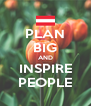PLAN BIG AND INSPIRE PEOPLE - Personalised Poster A4 size