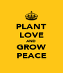 PLANT LOVE AND GROW PEACE - Personalised Poster A4 size