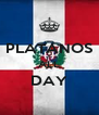 PLATANOS ALL DAY  - Personalised Poster A4 size