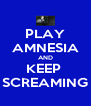PLAY AMNESIA AND KEEP  SCREAMING - Personalised Poster A4 size