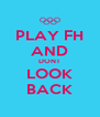 PLAY FH AND DONT LOOK BACK - Personalised Poster A4 size