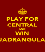 PLAY FOR CENTRAL AND WIN QUADRANGULARS - Personalised Poster A4 size