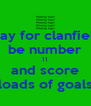 play for clanfield be number 11 and score loads of goals - Personalised Poster A4 size