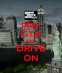 play GTA AND DRIVE ON - Personalised Poster A4 size