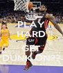 PLAY HARD Or GET DUNK ON?? - Personalised Poster A4 size