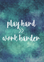 play hard >> work harder - Personalised Poster A4 size