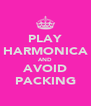 PLAY HARMONICA AND AVOID PACKING - Personalised Poster A4 size