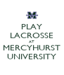 PLAY LACROSSE AT MERCYHURST UNIVERSITY - Personalised Poster A4 size