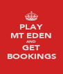 PLAY MT EDEN AND GET BOOKINGS - Personalised Poster A4 size