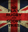 PLAY RUGBY AND SCORE TRIES - Personalised Poster A4 size