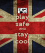 play safe AND stay  cool - Personalised Poster A4 size