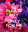PLEASE BUY THIS ONLY FOR ME - Personalised Poster A4 size