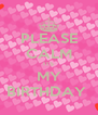PLEASE CALM ITS MY BIRTHDAY  - Personalised Poster A4 size