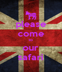 please come to our safari - Personalised Poster A4 size
