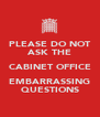 PLEASE DO NOT ASK THE CABINET OFFICE EMBARRASSING QUESTIONS - Personalised Poster A4 size