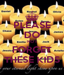 PLEASE DO NOT FORGET THESE KIDS - Personalised Poster A4 size