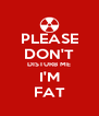 PLEASE DON'T DISTURB ME I'M FAT - Personalised Poster A4 size