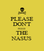 PLEASE DON'T FEED THE NASUS - Personalised Poster A4 size