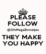 PLEASE FOLLOW @OhMegaZinnetjes THEY MAKE  YOU HAPPY - Personalised Poster A4 size