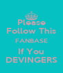 Please Follow This FANBASE If You DEVINGERS - Personalised Poster A4 size