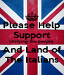 Please Help Support Unifying the people  And Land of The Italians - Personalised Poster A4 size