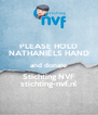 PLEASE HOLD NATHANIËLS HAND and donate Stichting NVF stichting-nvf.nl - Personalised Poster A4 size