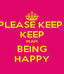 PLEASE KEEP  KEEP MAPI BEING HAPPY - Personalised Poster A4 size