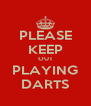 PLEASE KEEP OUT PLAYING DARTS - Personalised Poster A4 size