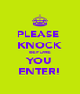 PLEASE  KNOCK BEFORE YOU ENTER! - Personalised Poster A4 size