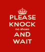 PLEASE KNOCK no shoes AND WAIT - Personalised Poster A4 size